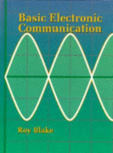 Basic Electronic Communication By Roy Blake