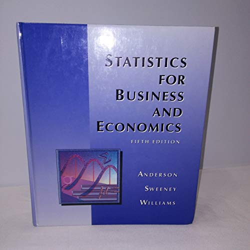 Statistics for Business and Economics By David Ray Anderson