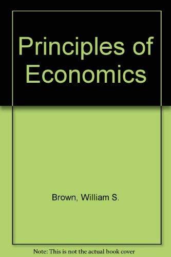 Principles of Economics By William S. Brown