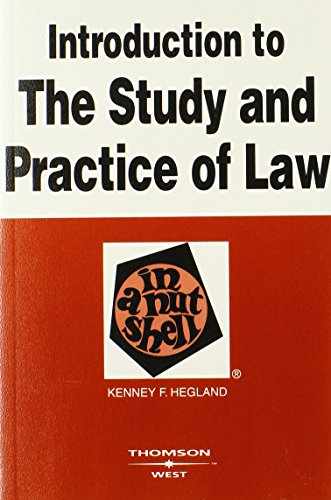 Introduction to the Study and Practice of Law in a Nutshell By Kenney Hegland