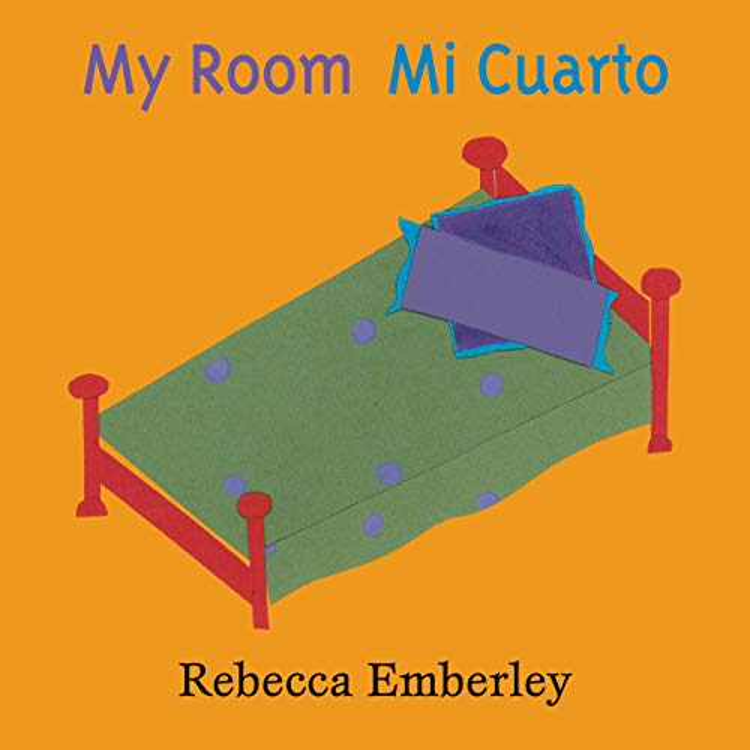 My Room/Mi Cuarto By Rebecca Emberley