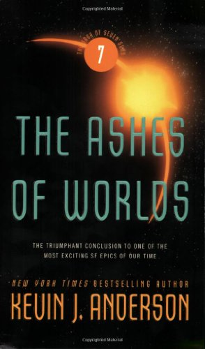 The Ashes of Worlds (Saga of Seven Suns) By Kevin J Anderson