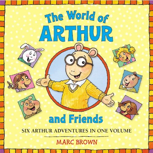 The World of Arthur and Friends By Marc Tolon Brown