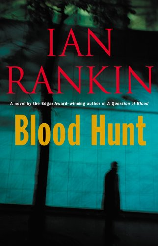 Blood Hunt By Ian Rankin, New York Times Best-Selling Author