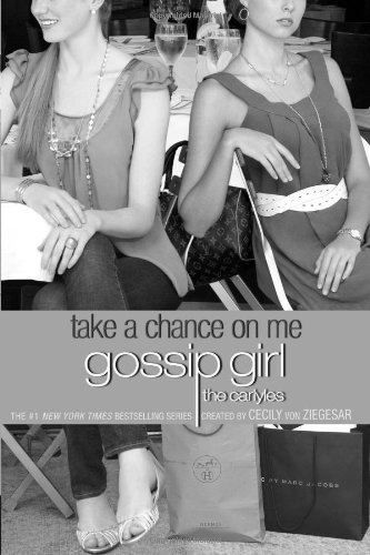 Gossip Girl, The Carlyles #3: Take a Chance on Me By Cecily Von Ziegesar