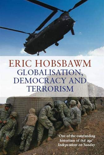Globalisation, Democracy and Terrorism By Eric Hobsbawm