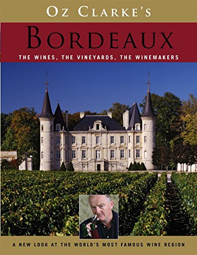 Oz Clarke's Bordeaux by Oz Clarke