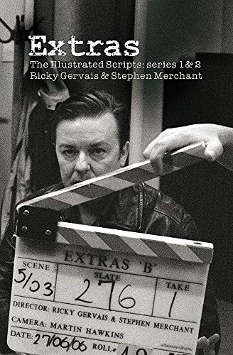 Extras - The Illustrated Scripts: Series One And Two By Ricky Gervais