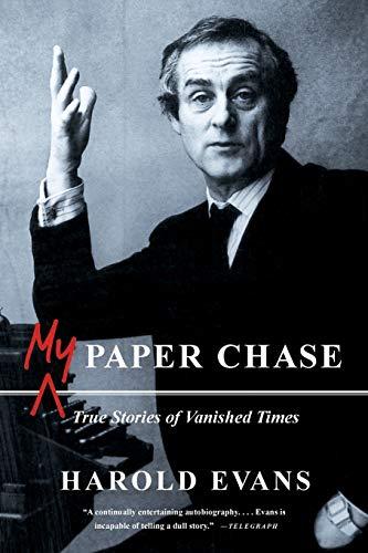 My Paper Chase von Sir Harold Evans