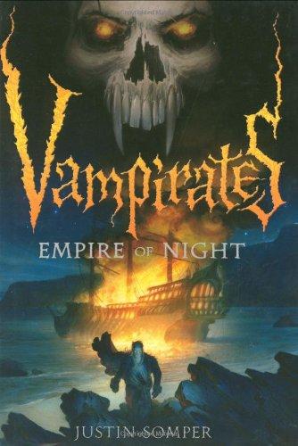 Vampirates 5: Empire of Night By Justin Somper