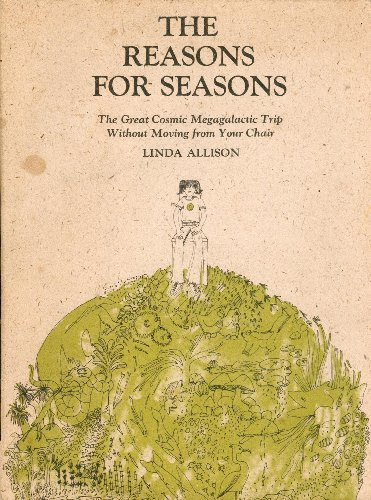The Reasons for Seasons By Linda Allison