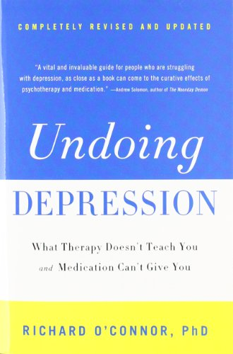 Undoing Depression By Richard O'Connor