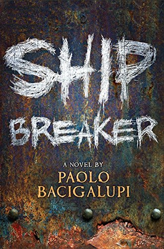 Ship Breaker: Number 1 in series By Paolo Bacigalupi