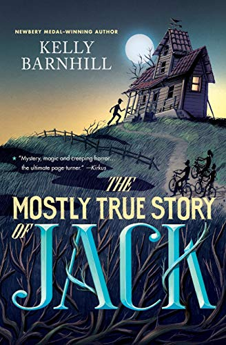 The Mostly True Story of Jack von Kelly Barnhill