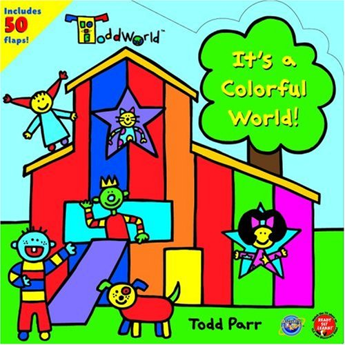 It's a Colorful World! By Todd Parr