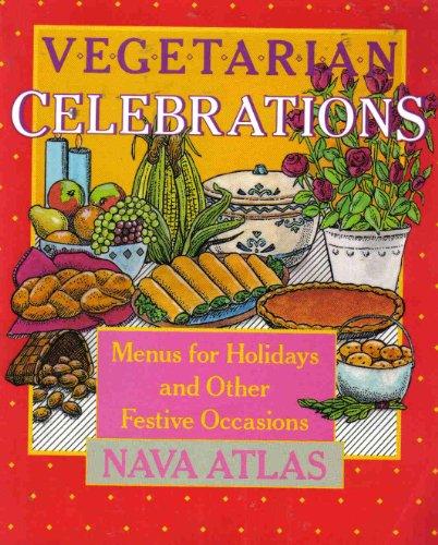 Vegetarian Celebrations By Nava Atlas