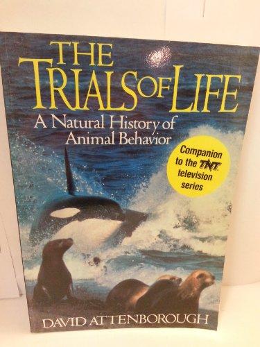 Trials Of Life: A Natural History of Animal Behaviour By David Attenborough