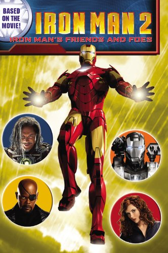 Iron Man 2: Iron Man's Friends and Foes By Lisa Shea