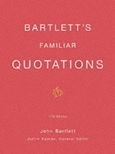 Bartlett's Familiar Quotations By Justin Kaplan