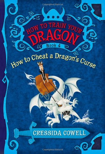 How to Train Your Dragon Book 4: How to Cheat a Dragon's Curse von Cressida Cowell