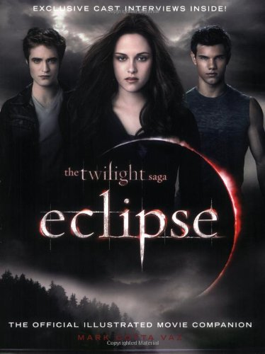 The Twilight Saga Eclipse: The Official Illustrated Movie Companion By Mark Cotta Vaz