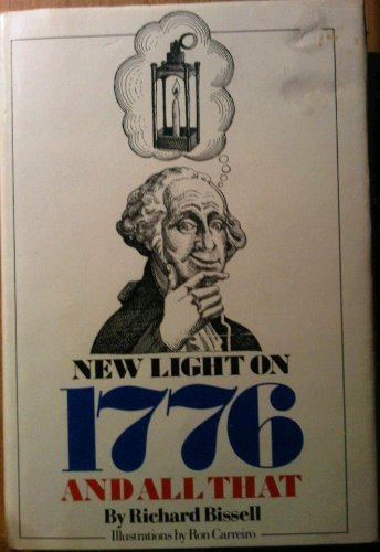 New Light on 1776 and All That By Richard Pike. Bissell