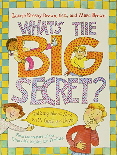 What's the Big Secret?: Talking about Sex with Girls and Boys By Laurie Krasny Brown