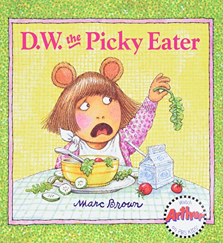 D.W. The Picky Eater (D. W. Series) By Marc Brown