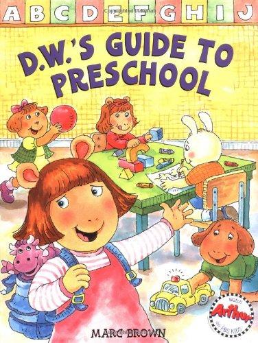 D.W.'s Guide to Preschool By Marc Tolon Brown