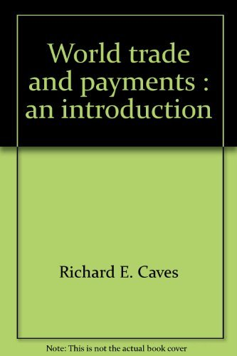 World trade and payments : an introduction By Richard E. Caves