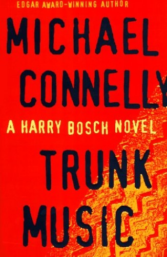 Trunk Music (Harry Bosch) By Michael Connelly