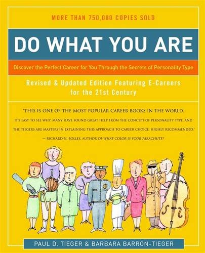 Do What You are: Discover the Perfect Career for You Through the Secrets of Personality Type By Paul D. Tieger