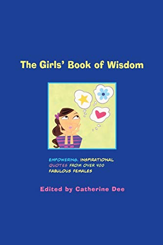 The Girls' Book of Wisdom By Catherine Dee