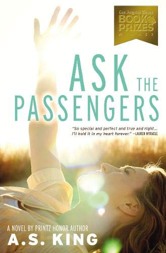 Ask the Passengers By A. S. King