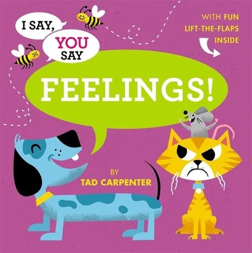I Say, You Say Feelings! By Tad Carpenter