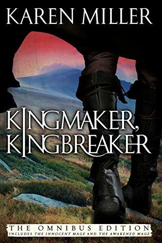 Kingmaker, Kingbreaker By Senior Lecturer Karen Miller (Both at the University of Wisconsin Madison)