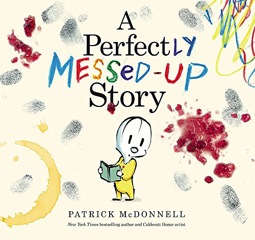 A Perfectly Messed-Up Story By Patrick McDonnell
