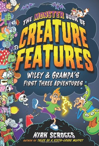 The Monster Book of Creature Features By Kirk Scroggs