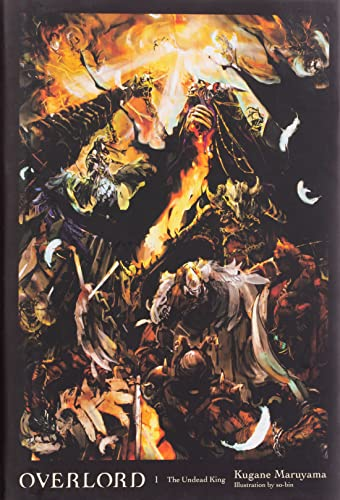 Overlord, Vol. 1 (light novel): The Undead King By Kugane Maruyama