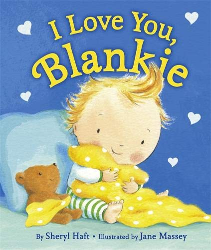 I Love You, Blankie By Jane Massey