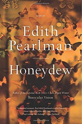 Honeydew By Edith Pearlman