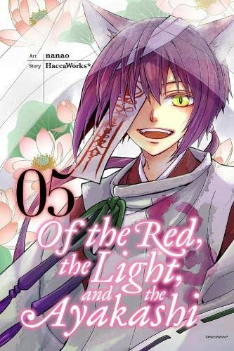 Of the Red, the Light, and the Ayakashi, Vol. 5 By HaccaWorks
