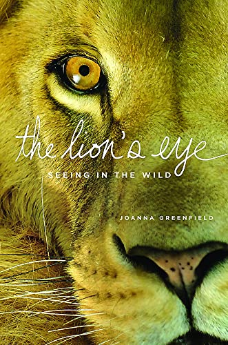 The Lion's Eye By Joanna Greenfield