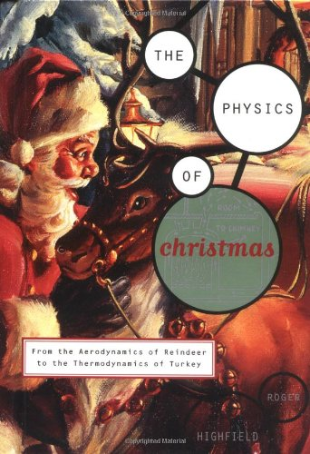 The Physics of Christmas By Dr Roger Highfield