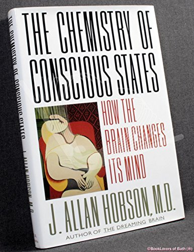 The Chemistry of Conscious States By J.Allan Hobson