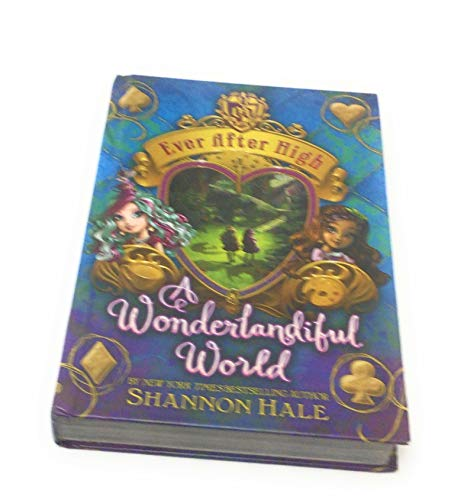 03: A Wonderlandiful World (Ever After High) by Shannon Hale (2014-10-09)