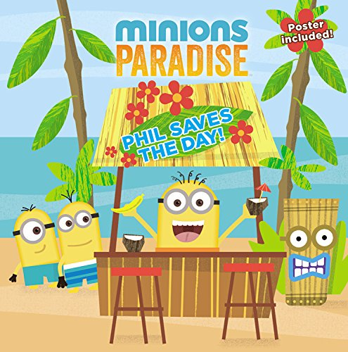Minions Paradise: Phil Saves the Day! By Ed Miller