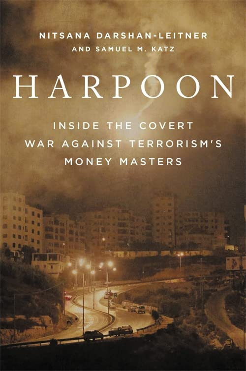 Harpoon: Inside the Covert War Against Terrorism's Money Masters By Nitsana Darshan-Leitner