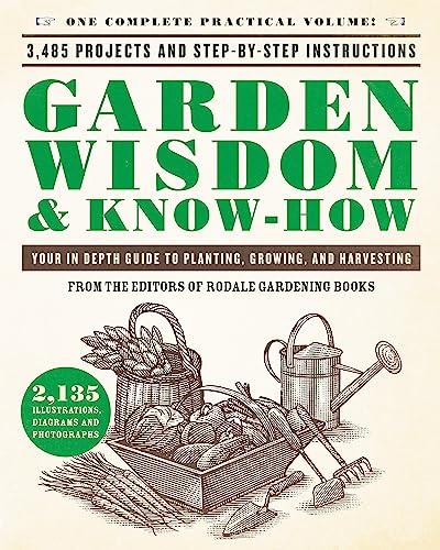 Garden Wisdom & Know-How By Editors of Rodale Gardening Books