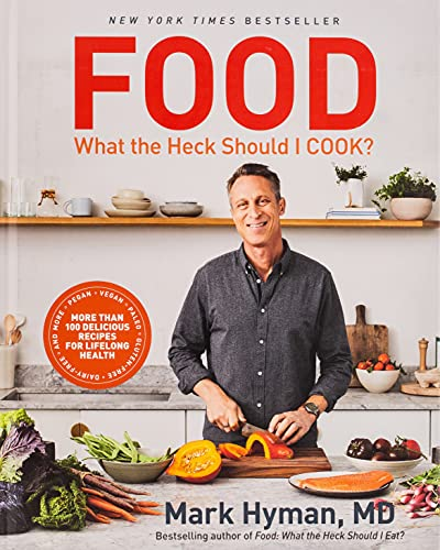 Food: What the Heck Should I Cook? By Dr. Mark Hyman, MD